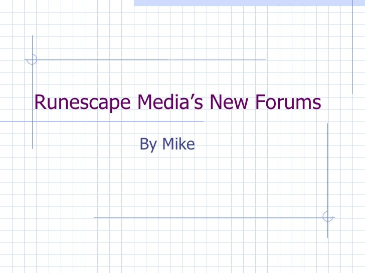 Runescape Media's New Forums By Mike