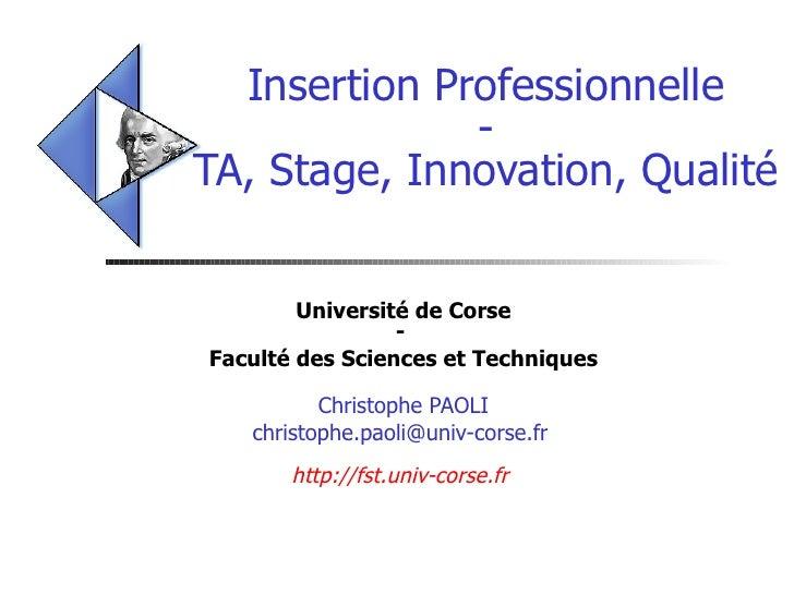 Insertion Professionnelle - TA, Stage, Innovation, Qualité Université de Corse -  Faculté des Sciences et Techniques Chris...