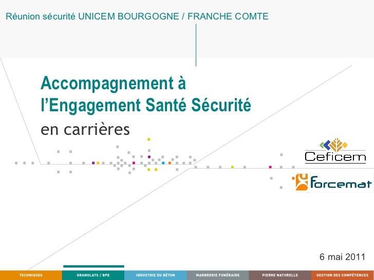 Accompagnement à  l'Engagement Santé Sécurité en carrières Réunion sécurité UNICEM BOURGOGNE / FRANCHE COMTE 6 mai 2011
