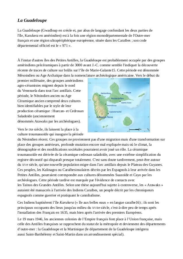 La Guadeloupe La Guadeloupe (Gwadloup en créole et, par abus de langage confondant les deux parties de l'île, Karukera en ...