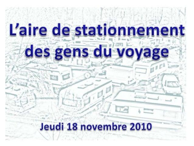Les gens du voyage 1 – Généralités Les gens du voyage représentent, aujourd'hui, en France, une communauté de 350 000 à 40...