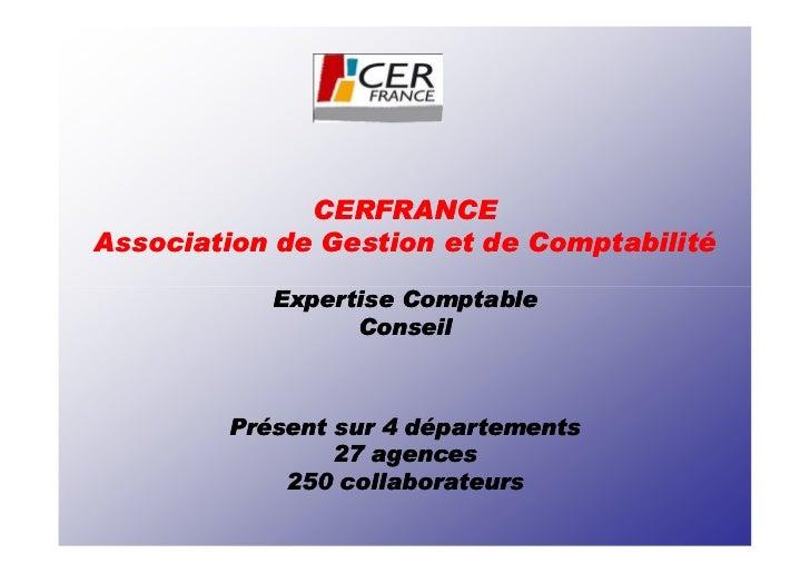 CERFRANCEAssociation de Gestion et de Comptabilité           Expertise Comptable                 Conseil        Présent su...