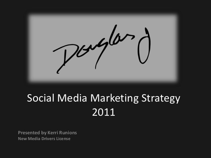 Social Media Marketing Strategy 2011<br />Presented by Kerri Runions<br />New Media Drivers License<br />