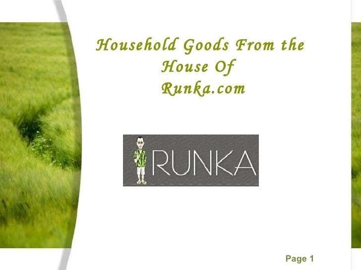 Household Goods From the House Of  Runka.com
