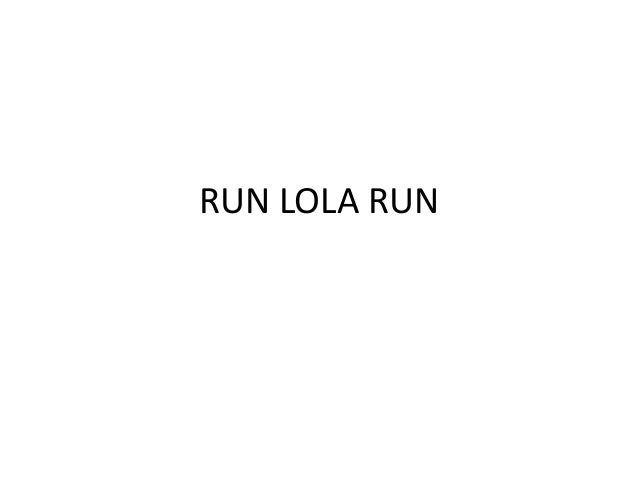 Narrative structure of Run Lola Run?