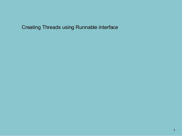 Runnable interface.34