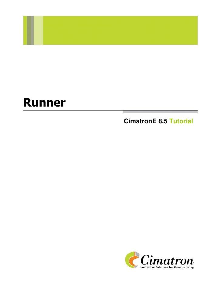 Runner          CimatronE 8.5 Tutorial