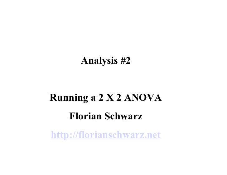 Analysis #2   Running a 2 X 2 ANOVA     Florian Schwarz http://florianschwarz.net