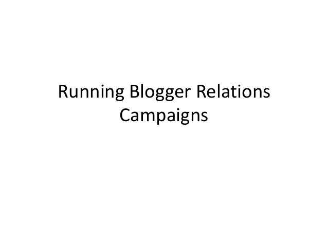 Running blogger relations campaigns d1 11.6.13(2)