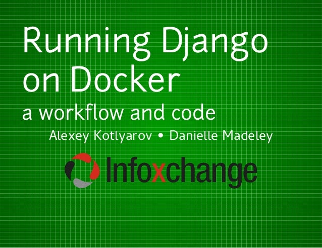 Running Django on Docker: a workflow and code