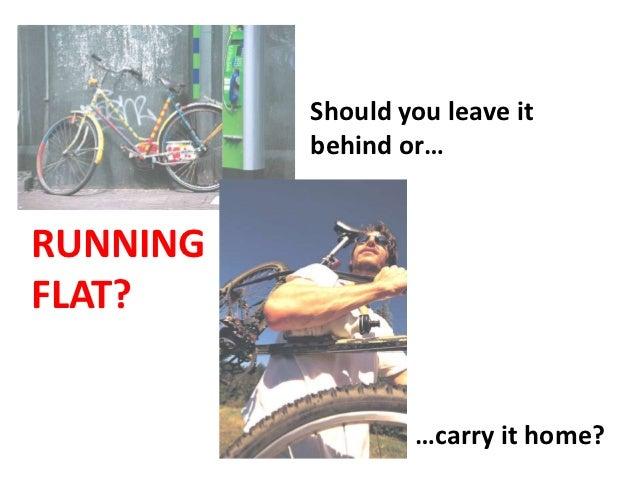Running flat?