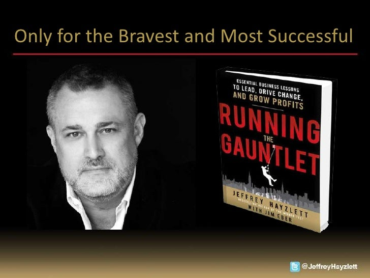 Likeable U: Running the Gauntlet by Jeffrey Hayzlett