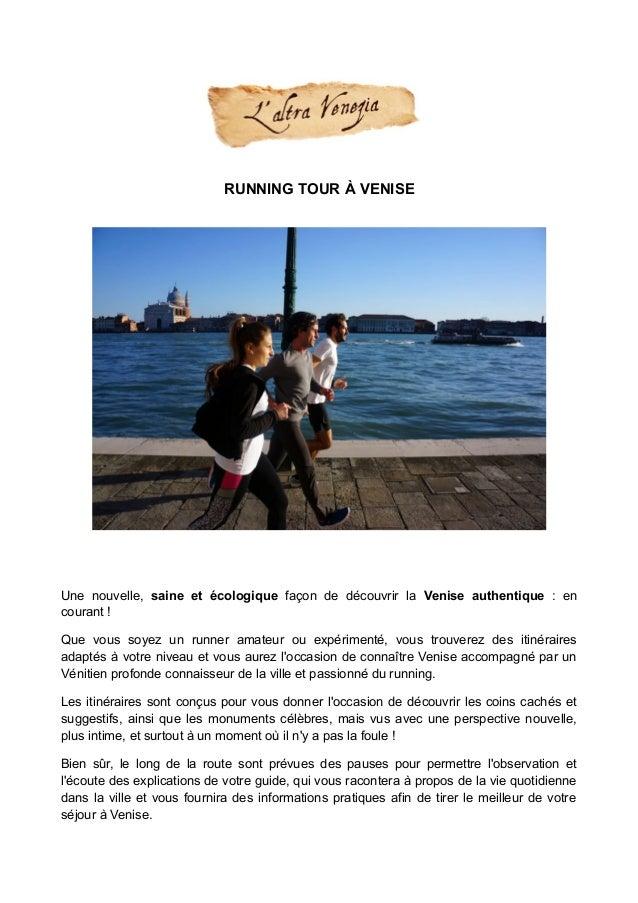 RUNNING TOUR À VENISE Une nouvelle, saine et écologique façon de découvrir la Venise authentique : en courant ! Que vous s...