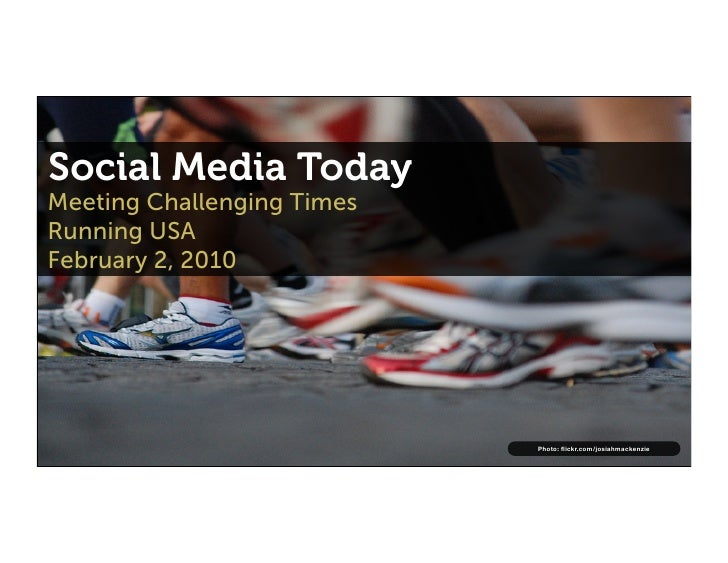 Social Media Today Meeting Challenging Times Running USA February 2, 2010                                 Photo: flickr.com...
