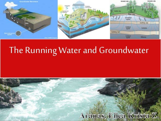 RUNNING WATER AND GROUND WATER