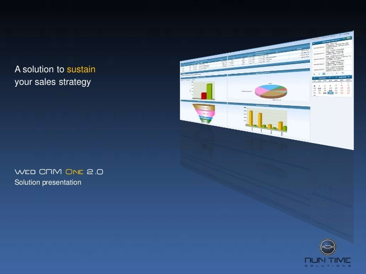 A solution to sustain<br />your sales strategy  <br />Web CRM One 2. .0<br />Solution presentation<br />