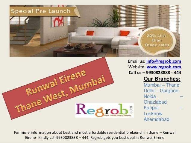Email us: info@regrob.com Website: www.regrob.com Call us – 9930823888 - 444  Our Branches: Mumbai – Thane Delhi – Gurgaon...
