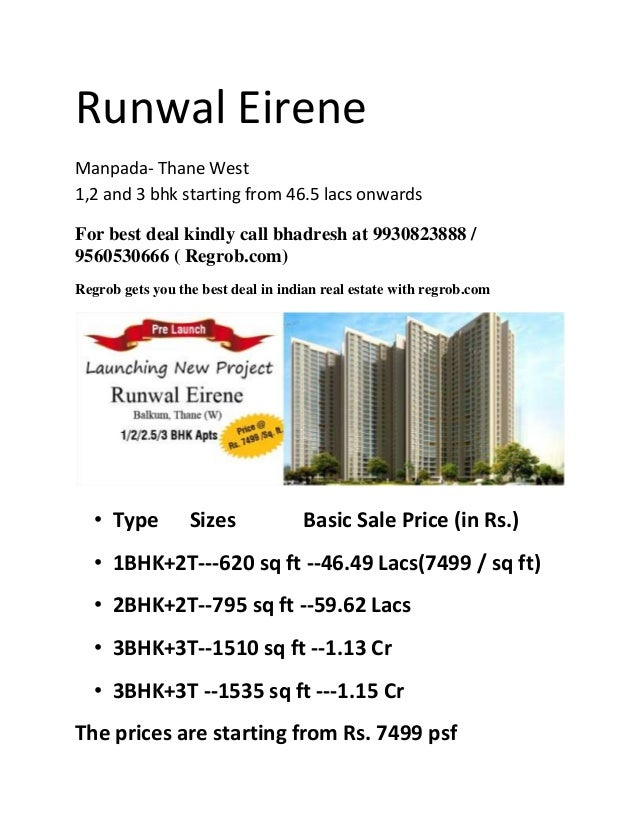 Runwal Eirene Manpada- Thane West 1,2 and 3 bhk starting from 46.5 lacs onwards For best deal kindly call bhadresh at 9930...