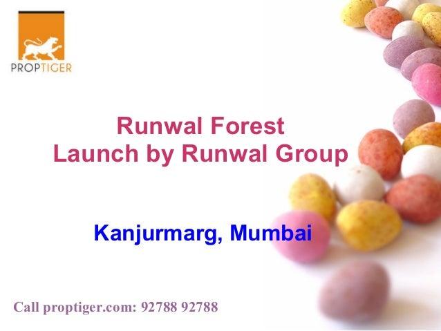 Runwal Forest Launch by Runwal Group Kanjurmarg, Mumbai Call proptiger.com: 92788 92788