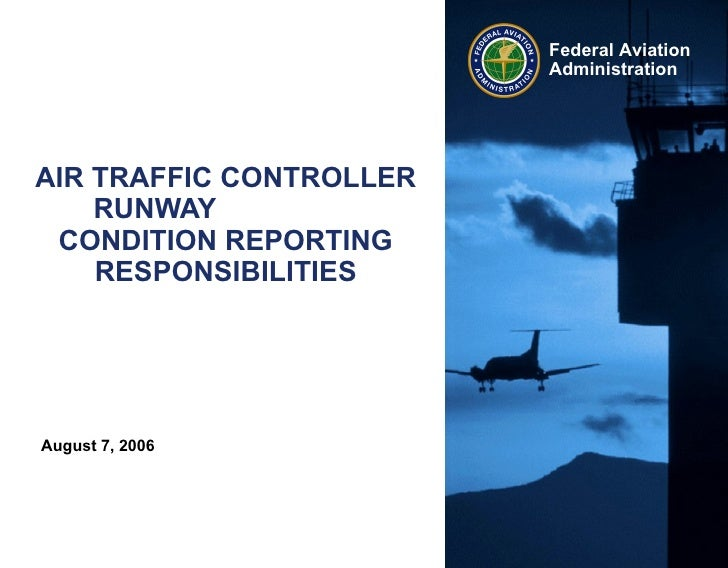 AIR TRAFFIC CONTROLLER RUNWAY  CONDITION REPORTING RESPONSIBILITIES