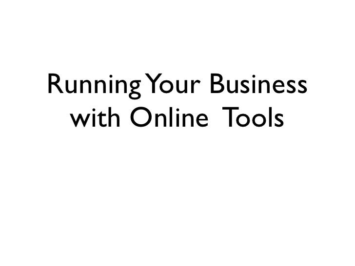 Running Your Business  with Online Tools
