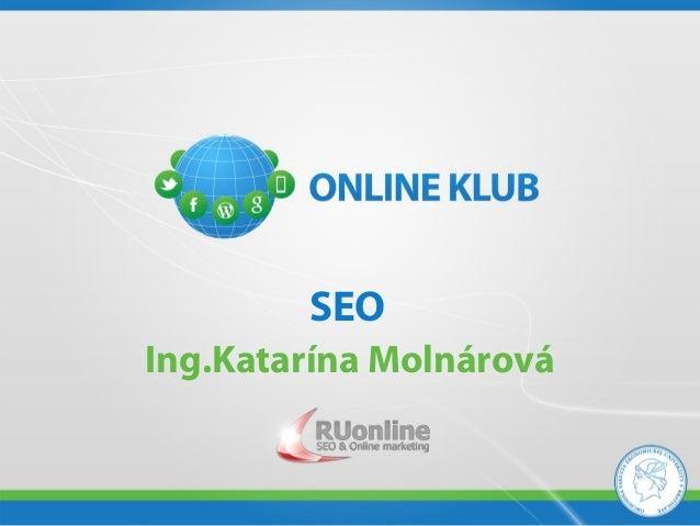 SEOIng.Katarína Molnárová