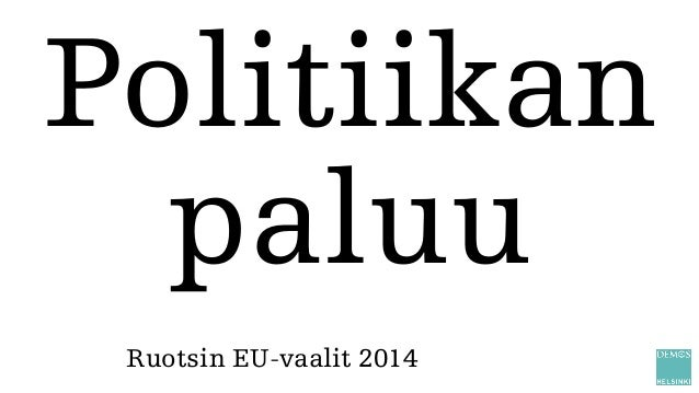 Politiikan paluu Ruotsin EU-vaalit 2014