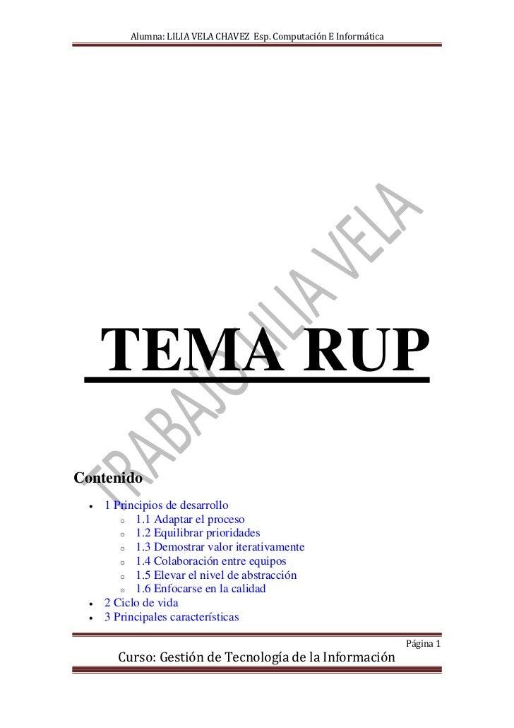 Alumna: LILIA VELA CHAVEZ Esp. Computación E Informática      TEMA RUPContenido     1 Principios de desarrollo         o ...