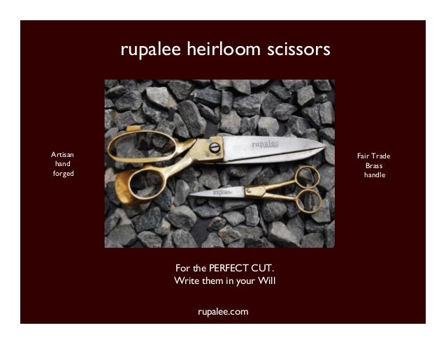 rupalee.com Fair Trade Brass handle Artisan hand forged For the PERFECT CUT. Write them in your Will rupalee heirloom scis...