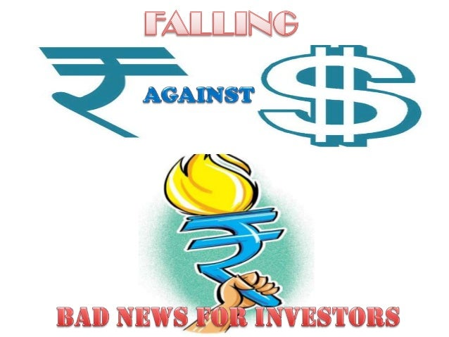 CONTENTSWHY RUPEE HAS BEEN FALLING ?REASONS FOR INVESTING IN INDIAIMPACT ON FALL OF RUPEE AGAINST DOLLARWHY THE INDIAN...