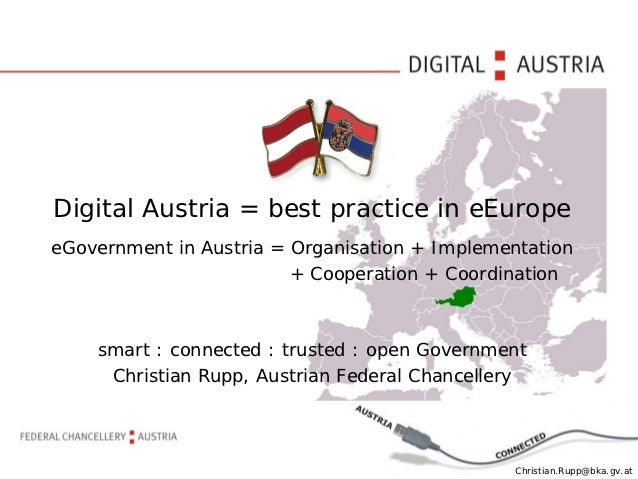 Digital Austria = best practice in eEuropeeGovernment in Austria = Organisation + Implementation                         +...