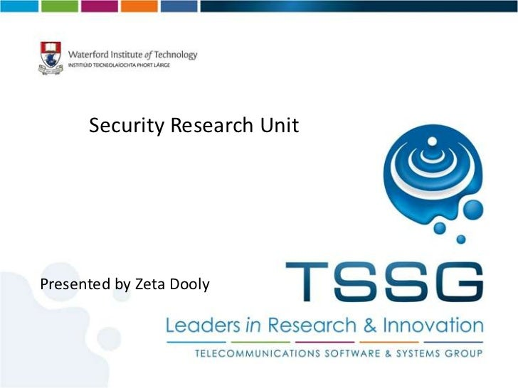 Security Research Unit<br />Presented by Zeta Dooly<br />