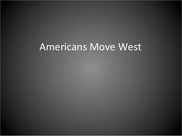 Americans Move West