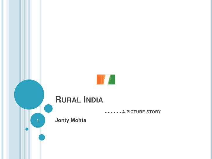 RURAL INDIA                   ……A PICTURE STORY 1   Jonty Mohta