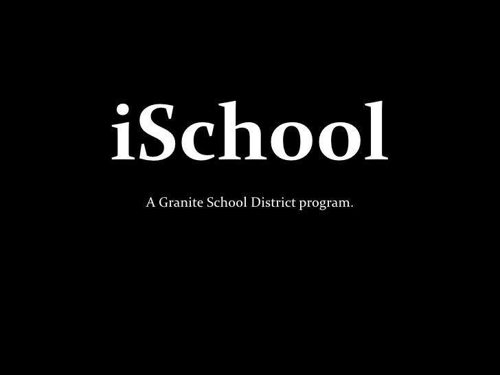 iSchool<br />A Granite School District program.<br />