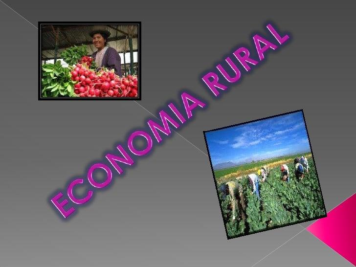 El autoabastecimiento es uno de losprincipales sustentos de lapoblación                     rural:animales, maíz, arroz, e...