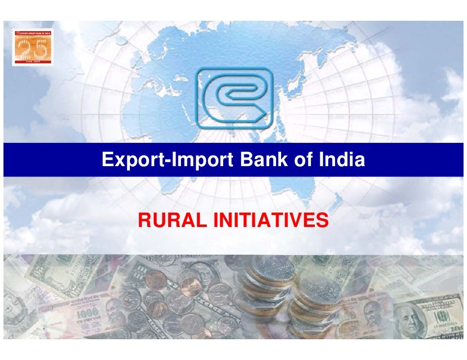 Export-Import Bank of India      RURAL INITIATIVES