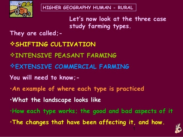 HIGHER GEOGRAPHY HUMAN - RURAL                    Let's now look at the three case                    study farming types....