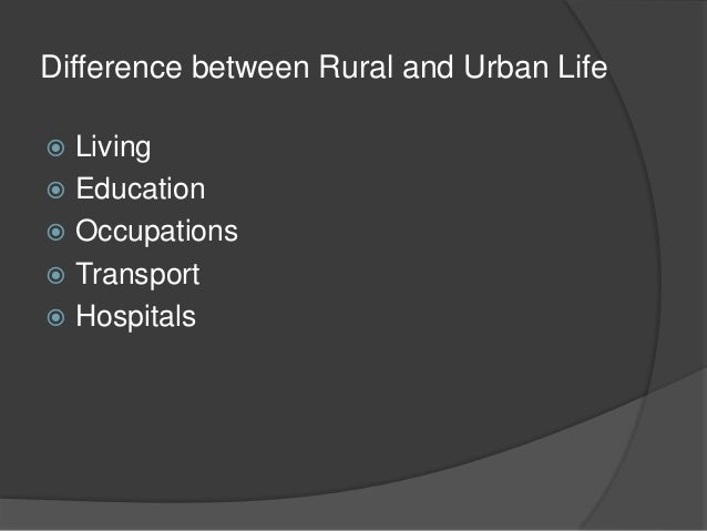 essay on urban life Free essays on essay on diference between urban and rural life get help with your writing 1 through 30.