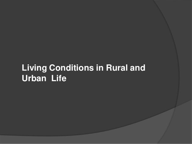 difference between rural and urban consumer The difference between the poor and the rich in terms of nutrition intake was  wider in  urban consumers is expected to be different from that of rural  consumers.