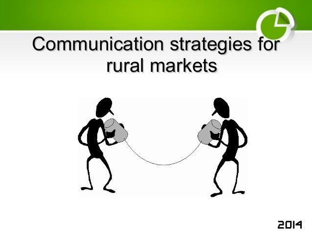 Communication strategies forCommunication strategies for rural marketsrural markets 2014
