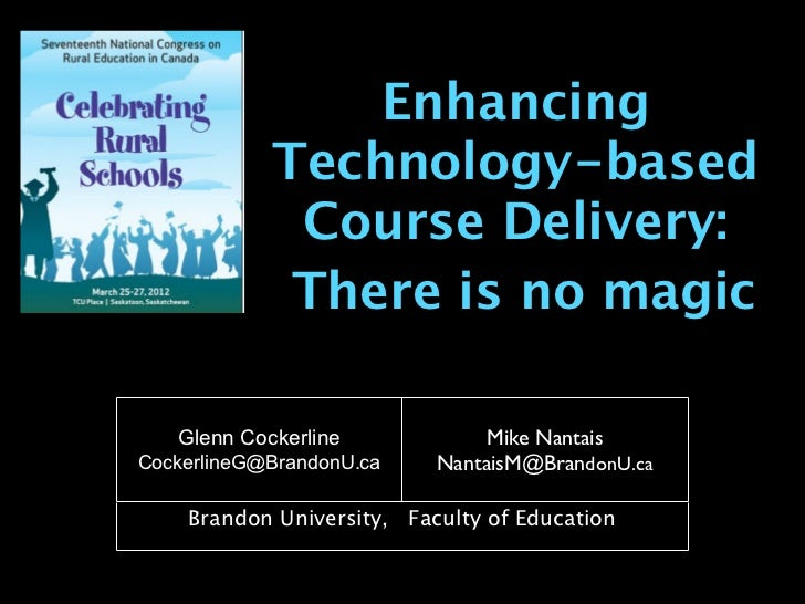 Enhancing            Technology-based             Course Delivery:             There is no magic   Glenn Cockerline       ...