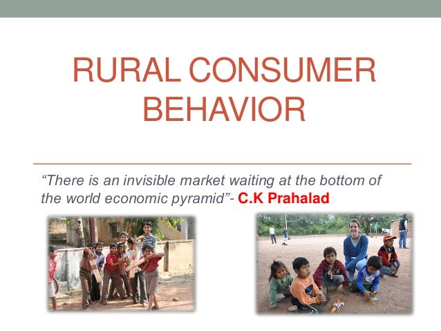 rural consumer India's rural market holds high potential for increased consumer buying, as per the reports prepared by the ncaer this paper explains the potential of the rural market and the issues of concern with regard to rural marketing.