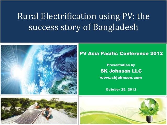 Rural electrification using PV: Success Story of Bangladesh