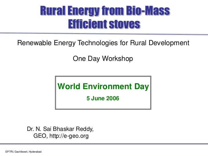 EPTRI, Gachibowli, Hyderabad<br /> Rural Energy from Bio-MassEfficient stoves<br />Renewable Energy Technologies for Rural...