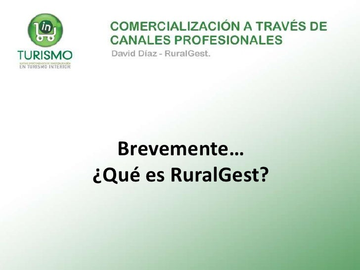 Brevemente…¿Qué es RuralGest?<br />