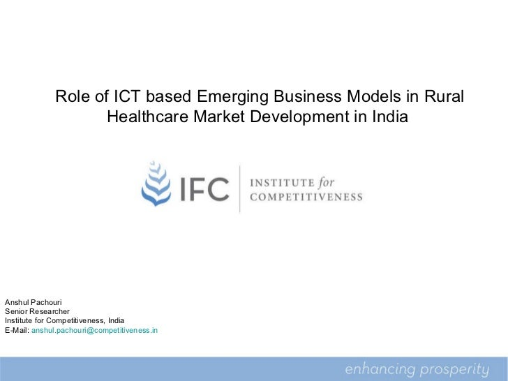 5 Role of ICT based Emerging Business Models in Rural  Healthcare Market Development in India  Anshul Pachouri Senior Rese...
