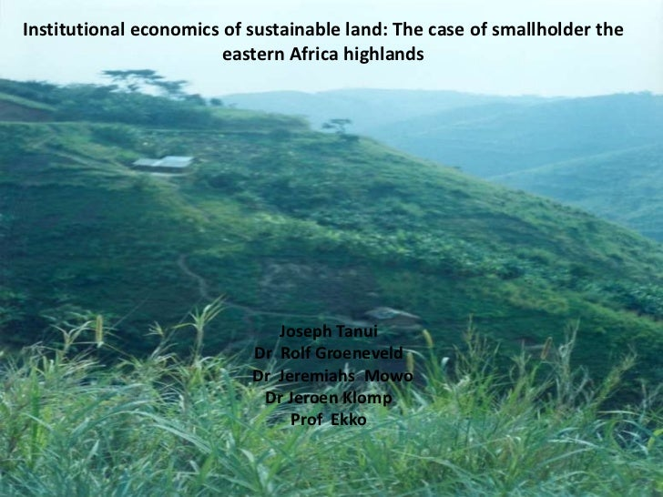 Institutional economics of sustainable land: The case of smallholder the                        eastern Africa highlands  ...