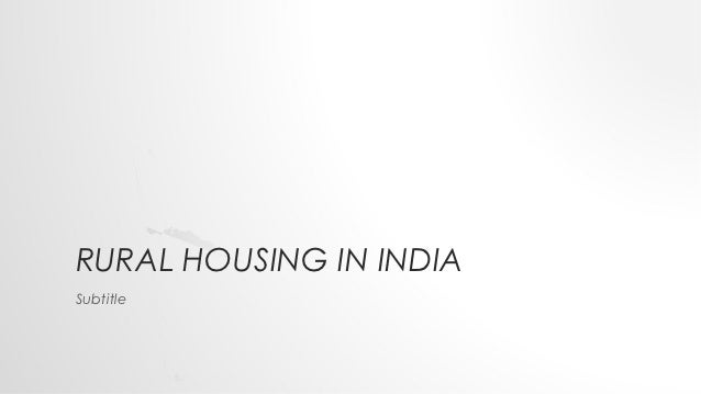 RURAL HOUSING IN INDIASubtitle