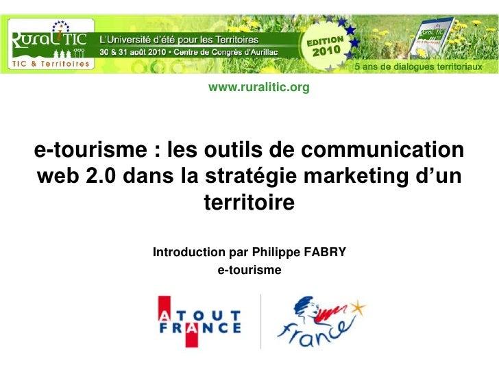 www.ruralitic.org     e-tourisme : les outils de communication web 2.0 dans la stratégie marketing d'un                  t...